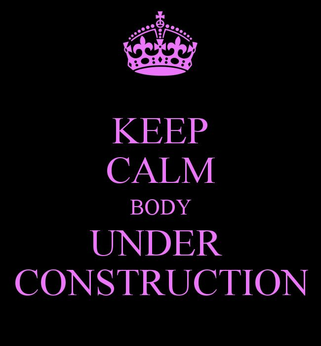 KEEP CALM BODY UNDER CONSTRUCTION - KEEP CALM AND CARRY ON Image ...