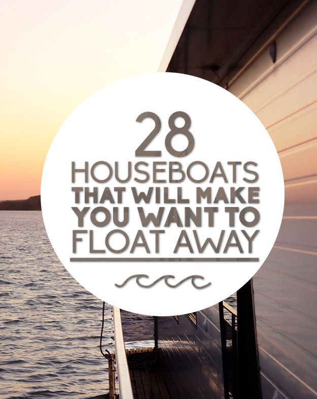 28 Houseboats That Will Make You Want To Float Away