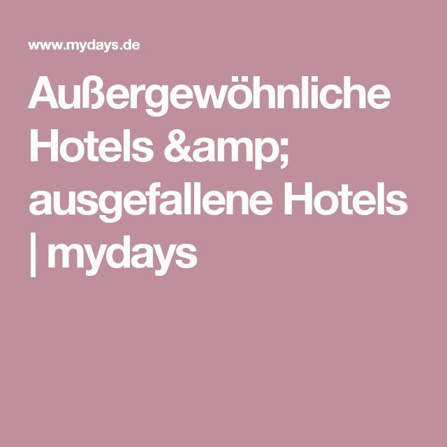 Außergewöhnliche Hotels & ausgefallene Hotels   mydays