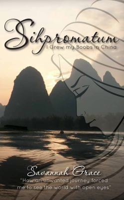 Sihpromatum (Sip-row-may-tum) is a memoir series of one family's incredible four-year, 80 country backpacking adventure. The first installment, I Grew My Boobs in China, takes the reader through China and Mongolia.In 2005, 14-year-old Savannah Grace's perfect world is shattered when her mother unexpectedly announces that she, her mother (45), brother (25) and sister (17) would soon embark on a trip around the world.