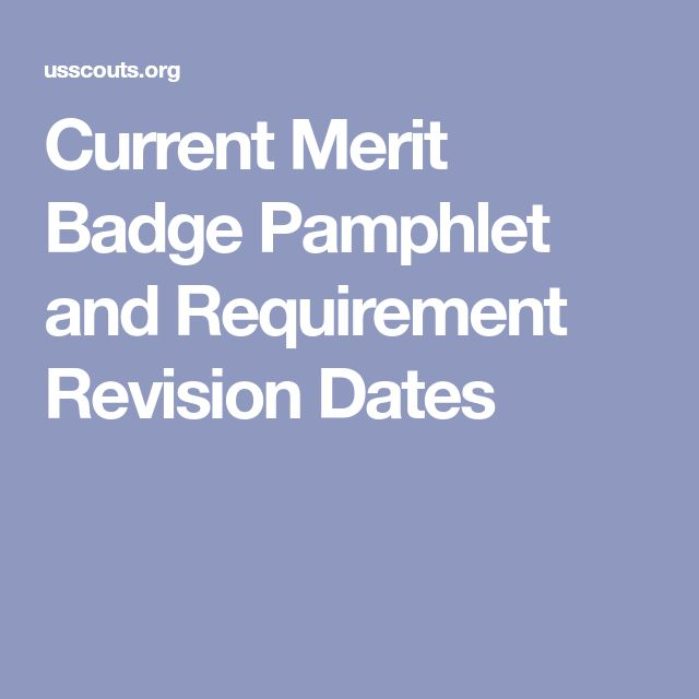 Current Merit Badge Pamphlet and Requirement Revision Dates