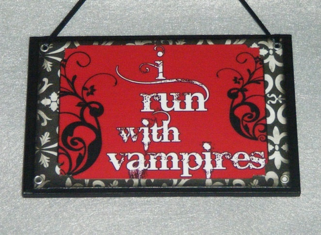 I Run with Vampires. $8.50, via Etsy. Well, you can't really run with vampires because they are super fast!
