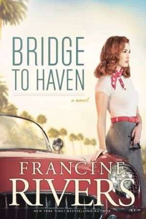 """Bridge to Haven"" By Francine Rivers. June 2014 Book Club"