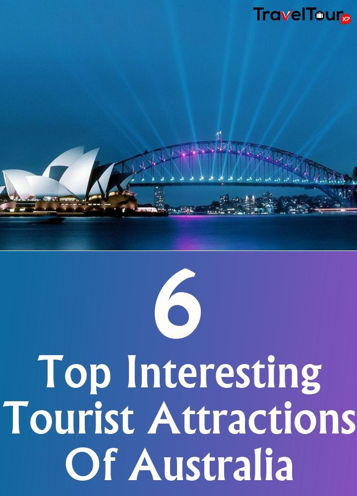 6 Top Interesting Tourist Attractions Of Australia