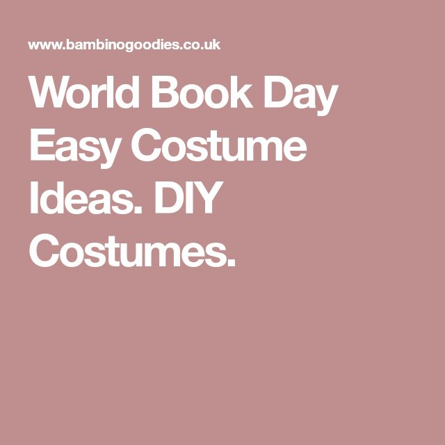 World Book Day Easy Costume Ideas. DIY Costumes.