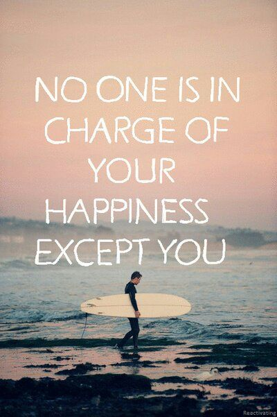 Cool Quote | No One Is In Charge Of Your Happiness Except You! | From Ana Melo - Google+