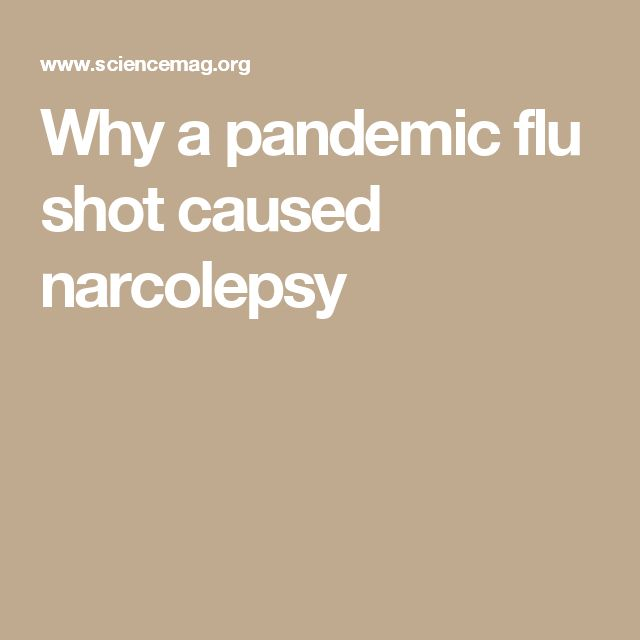 Why a pandemic flu shot caused narcolepsy