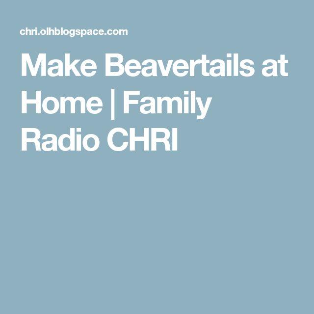 Make Beavertails at Home | Family Radio CHRI
