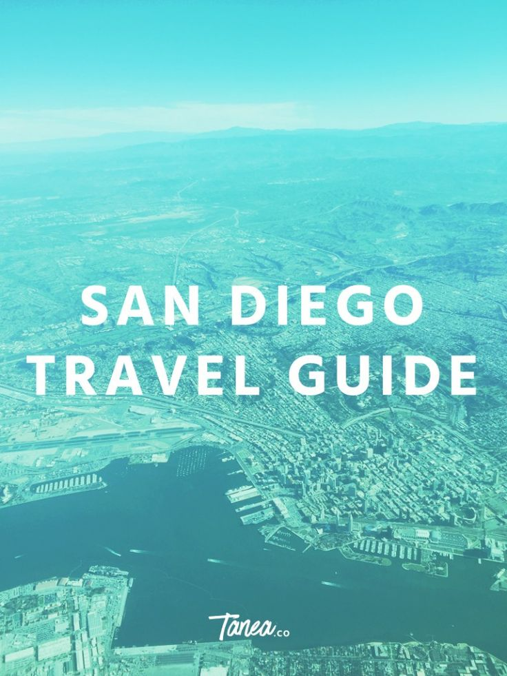 San Diego Travel Guide, featuring 7 things to do the next time you visit beautiful, sunny San Diego!