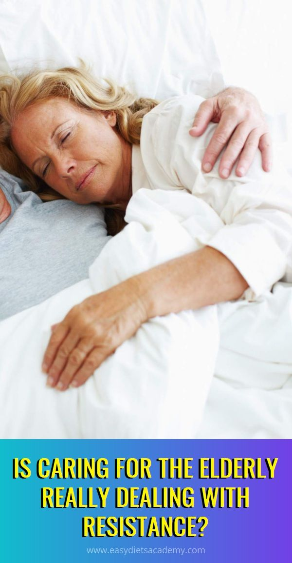 Is Caring For The Elderly Really Dealing With Resistance Natural Sleep Remedies Herbal Cure Natural Teething Remedies