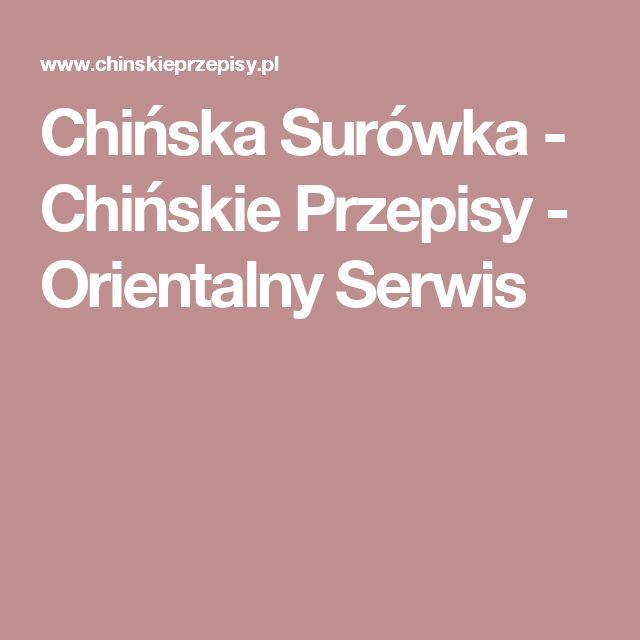 Chińska Surówka - Chińskie Przepisy - Orientalny Serwis