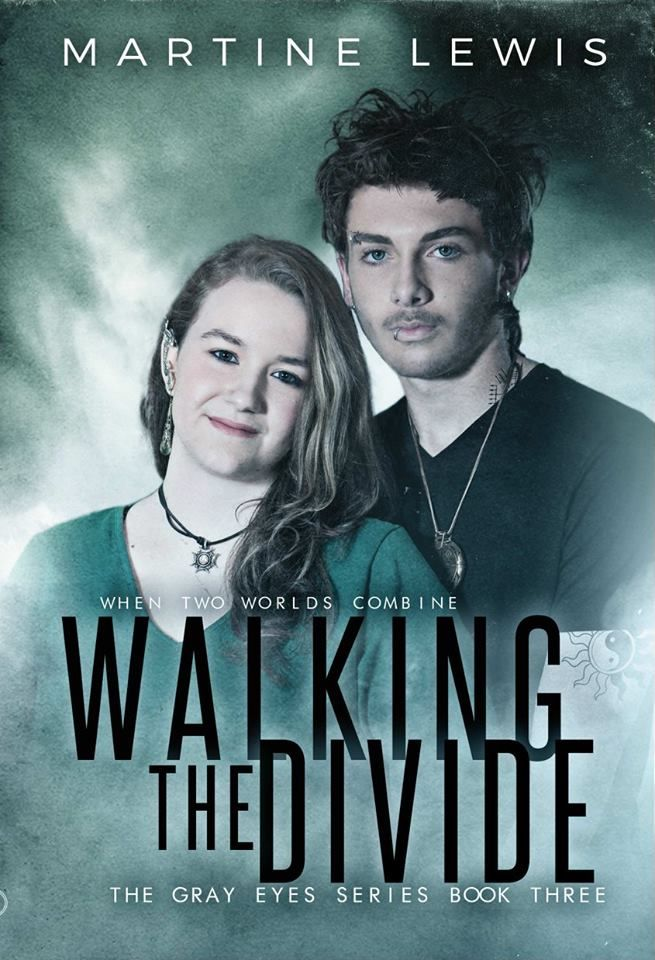 Mythical Books: promises of home and happiness - Walking The Divide (The Gray Eyes #3) by Martine Lewis