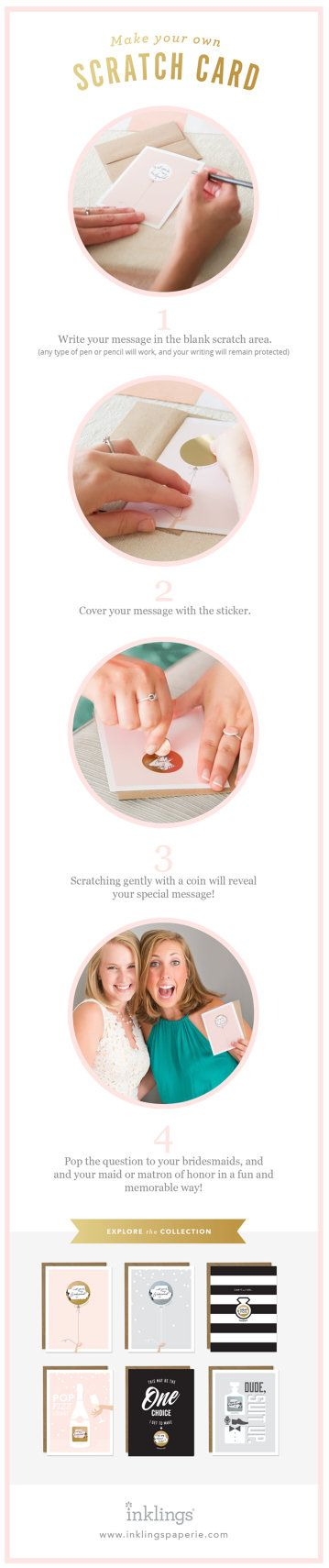 Youre getting married! Write your own message and pop the question to your bridesmaids or maid / matron of honor with this adorable scratch-off