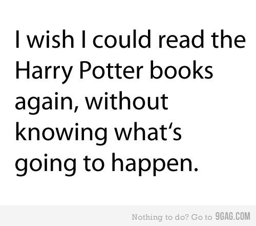 Don't we all: First Time, Books Series, Movie, So True, Memories, Harry Potter Books, True Stories, New Books, Be Awesome