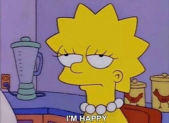 simpsons, lisa, and the simpsons image I'M HAPPY meme
