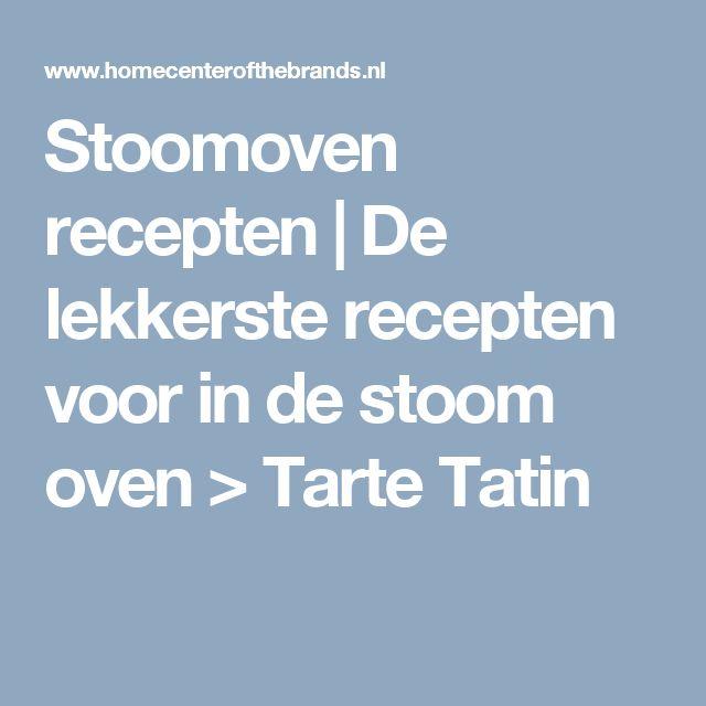 Stoomoven recepten   De lekkerste recepten voor in de stoom oven > Tarte Tatin