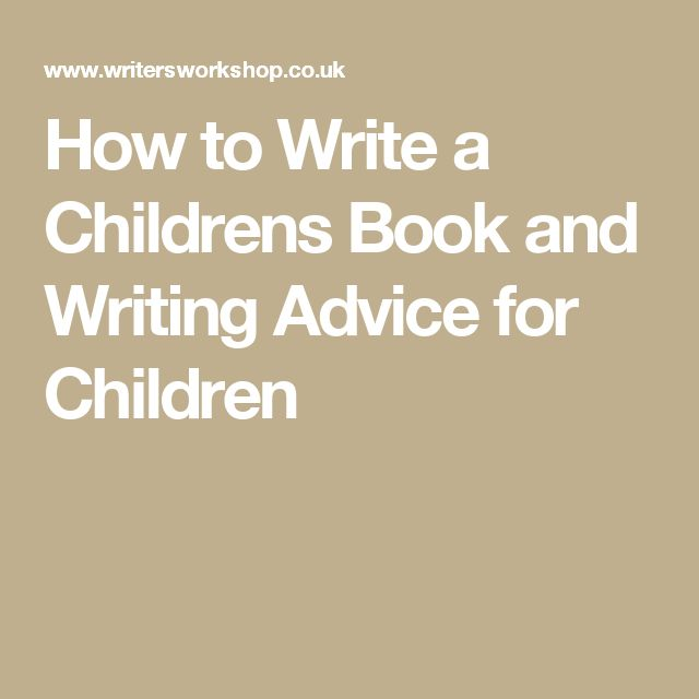 How to Write a Childrens Book and Writing Advice for Children