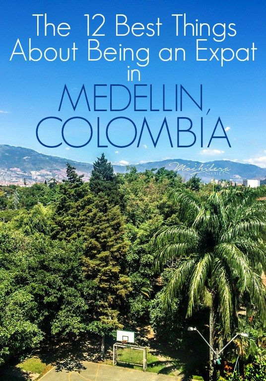 Being an expat in Medellin, Colombia, has many advantages!  Here are just a few.