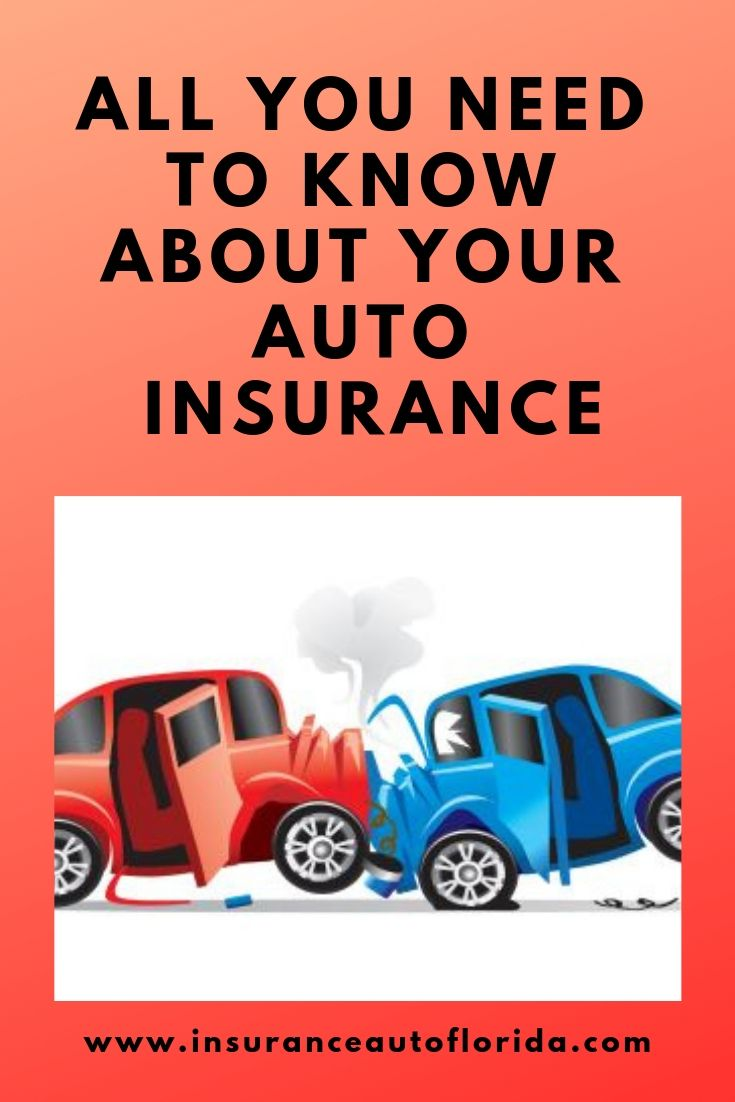 All You Need To Know About Your Florida Auto Insurance Car Insurance Best Auto Insurance Companies Auto Insurance Companies