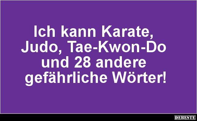 Ich kann Karate, Judo, Tae-Kwon-Do.. | Lustige Bilder, Sprüche, Witze, echt lustig