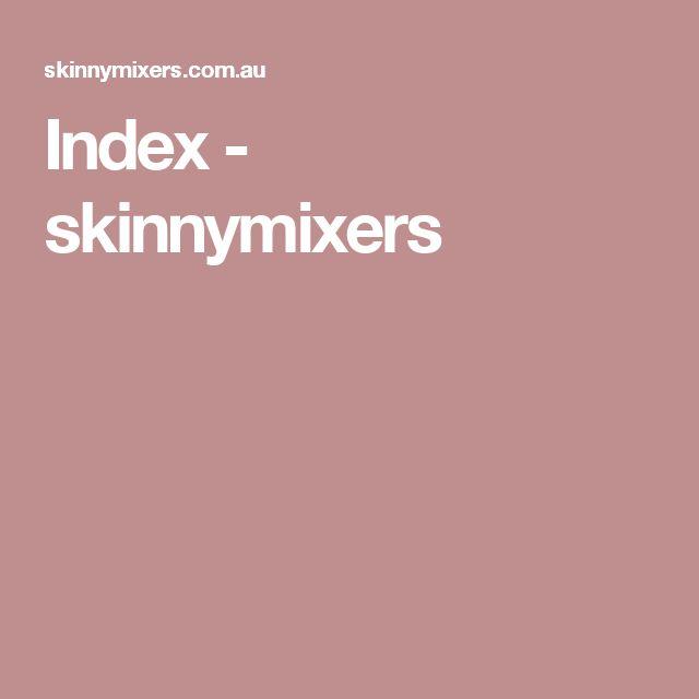 Index - skinnymixers