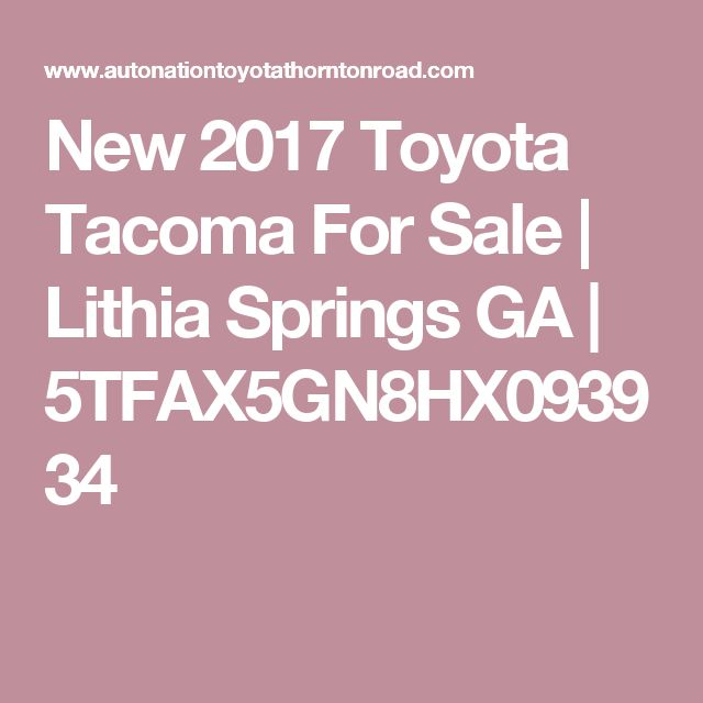 New 2017 Toyota Tacoma For Sale | Lithia Springs GA | 5TFAX5GN8HX093934