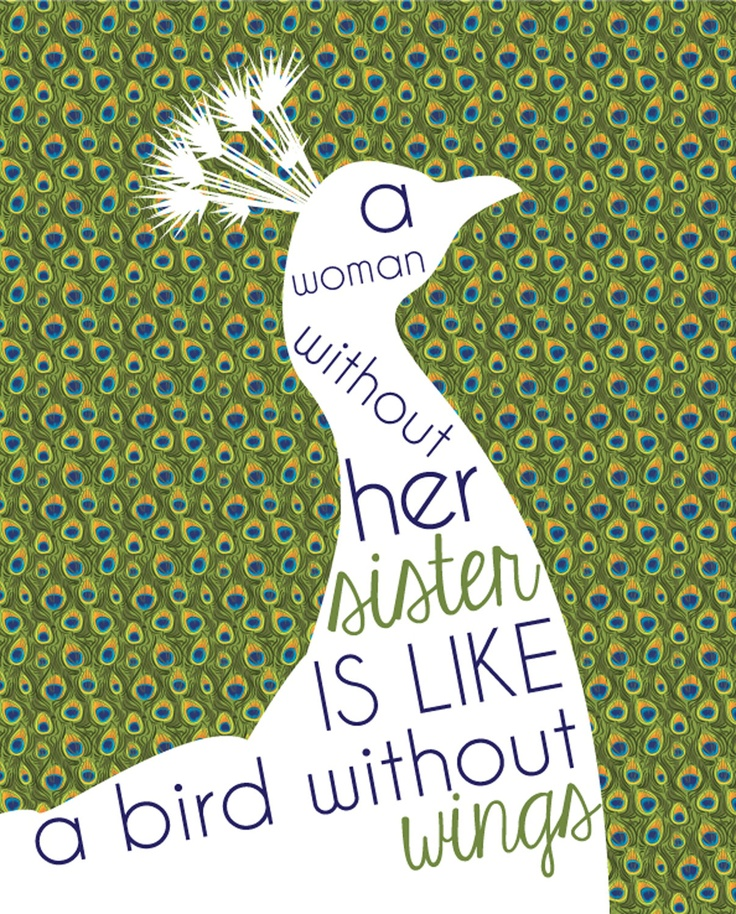8 X 10 Inspirational Quote - Sister - Wall Art - Peacock. $20.00, via Etsy.