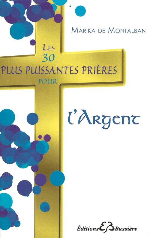 LES 30 PLUS PUISSANTES PRIERES POUR L'ARGENT - Marika de Montablan- Editions Bussière