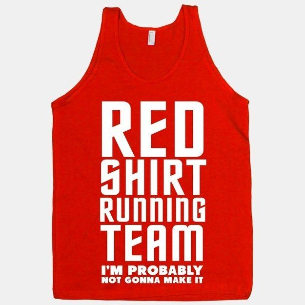 Works on two levels:  I love red, and I'm super slow.  [Red Shirt Running Team -- 33 Incredibly Motivated Work Out Tanks]