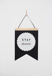 Felt Flag - Stay Awesome