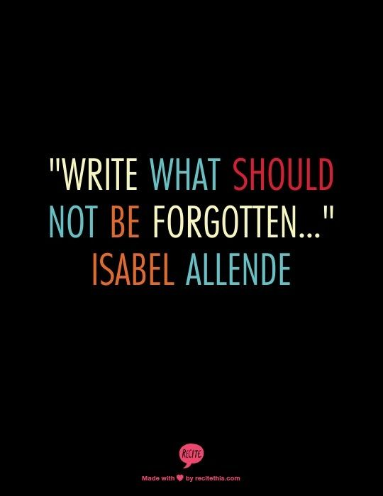 """""""Write what should not be forgotten"""" 30 inspiring writer quotes."""