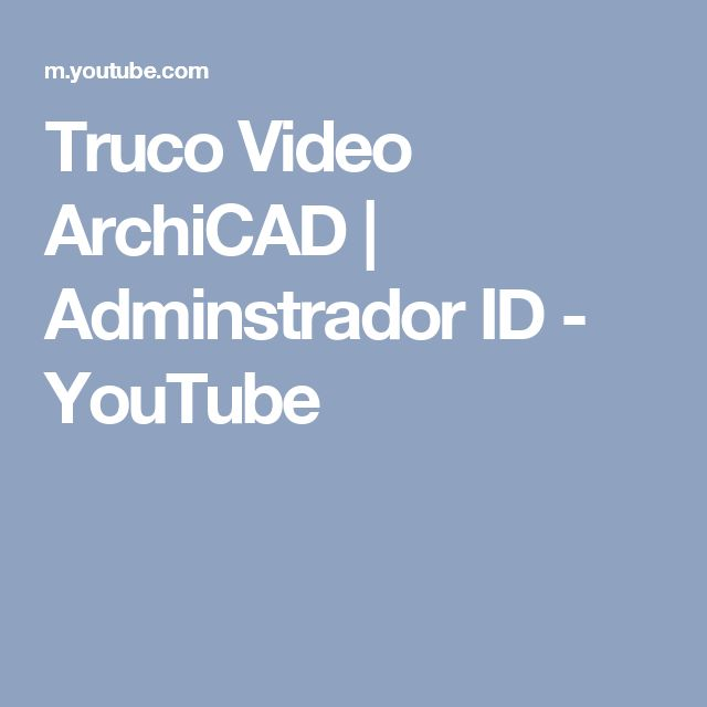 Truco Video ArchiCAD | Adminstrador ID - YouTube