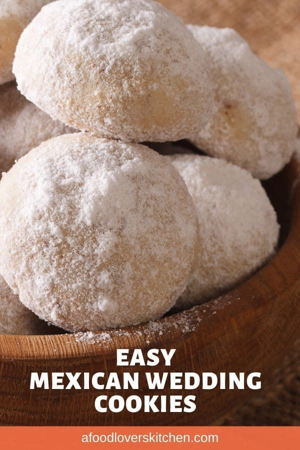 Mexican Wedding Christmas Cookie Recipes 2020 Easy Mexican Wedding Cookies (aka Snowball Cookies) in 2020