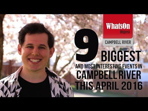 Campbell River Top Events in April 2016 | Campbell River Events - Whats On Digest