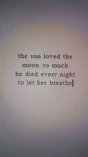 Love this quote, maybe a couples tattoo, with a Sun on him and a moon on me? by josie by josie