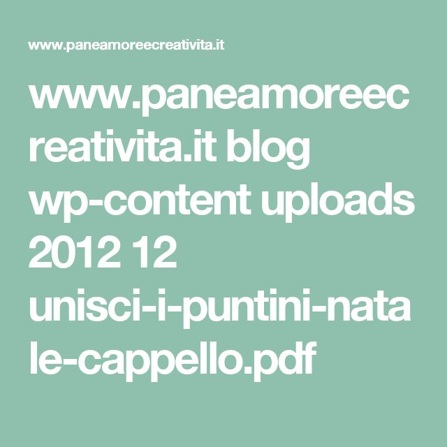 www.paneamoreecreativita.it blog wp-content uploads 2012 12 unisci-i-puntini-natale-cappello.pdf