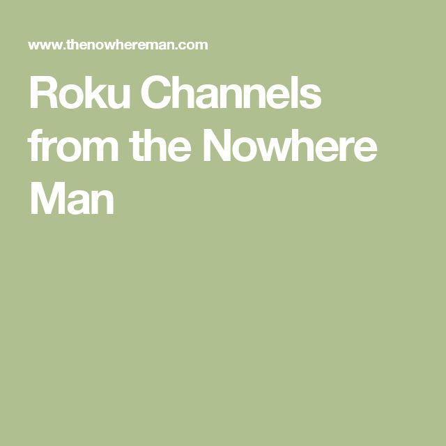 Roku Channels from the Nowhere Man