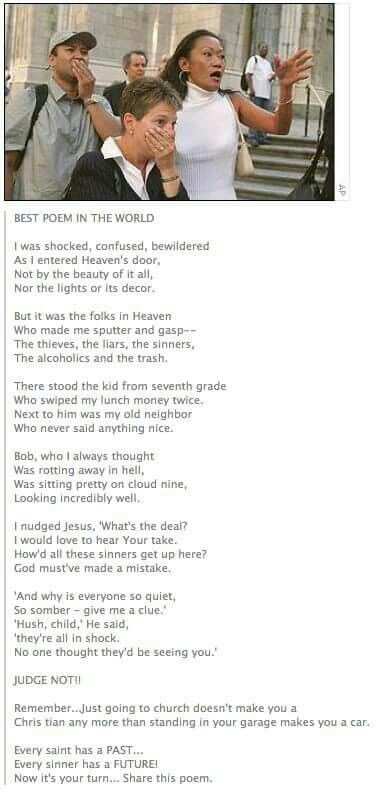 Amen ~ I love the line in this poem that is just before the words JUDGE NOT (near the end)!  :)