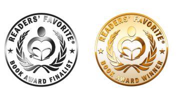 GOLD MEDAL WINNER, Readers' Favorite Awards: Realistic Fiction  FINALIST, Readers' Favorite Award: Fiction Drama, Fiction Suspense