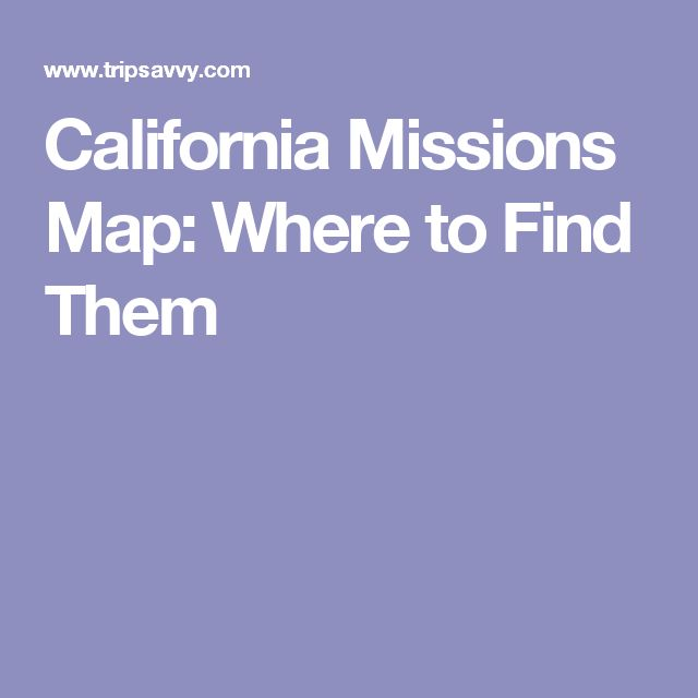 California Missions Map: Where to Find Them