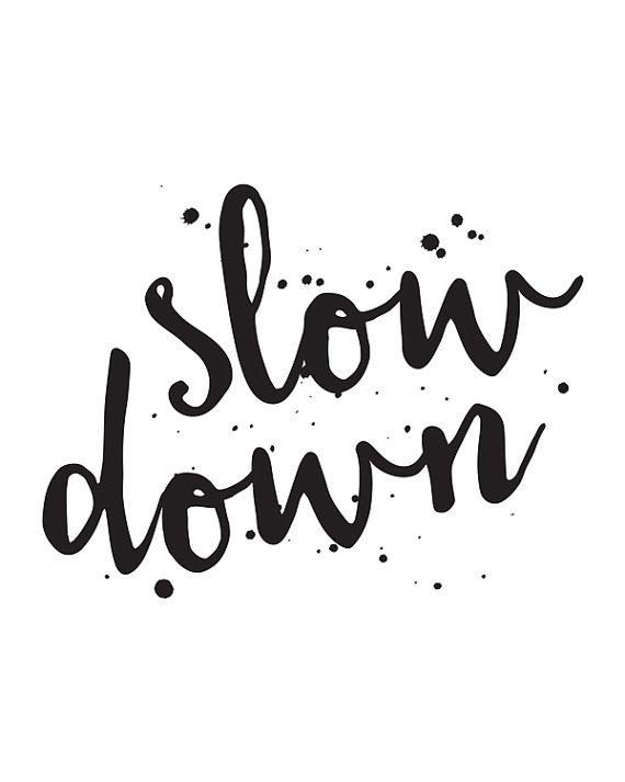 Inspirational Quote Slow Down Printable Art by happythoughtshop
