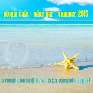 utopia cafe + wine bar - summer 2015 by dj dervel https://www.mixcloud.com/panagiotisbogris3/utopia-cafe-wine-bar-summer-2015-by-dj-dervel/