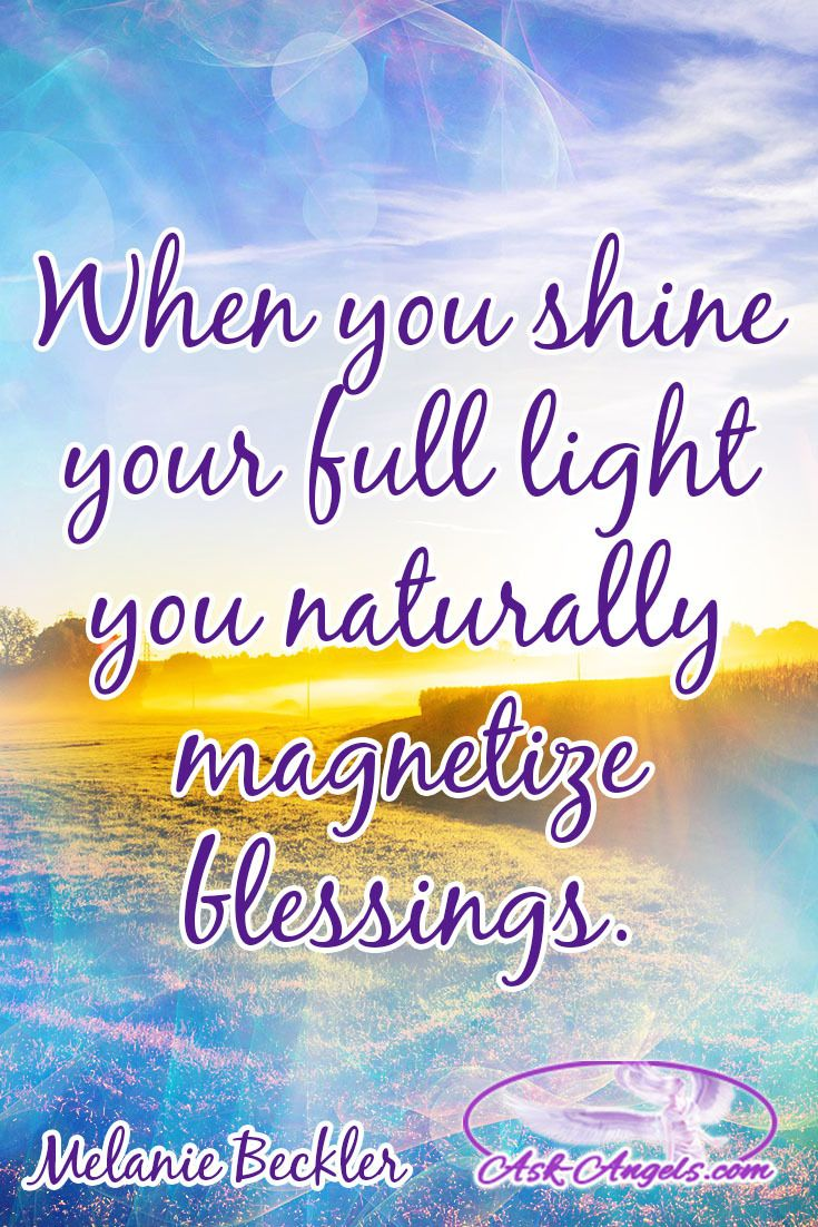 When you shine your full light you naturally magnetize blessings.  #blessings