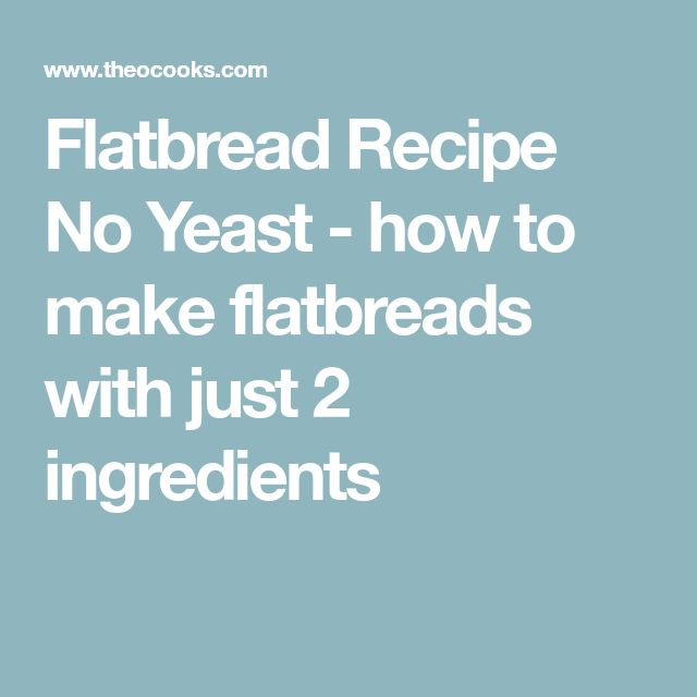 Flatbread Recipe No Yeast - how to make flatbreads with just 2 ingredients