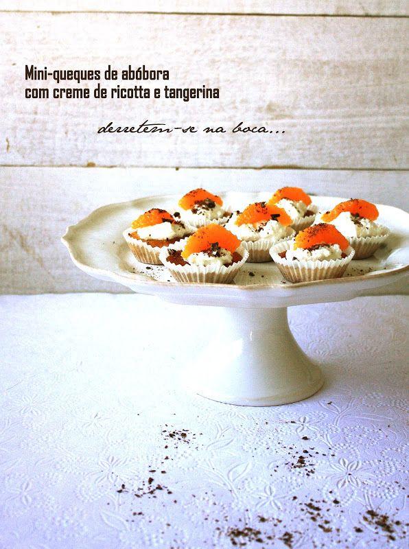 Pratos e Travessas: Mini-queques de abóbora com creme de ricotta e tangerina | Food, photography and stories