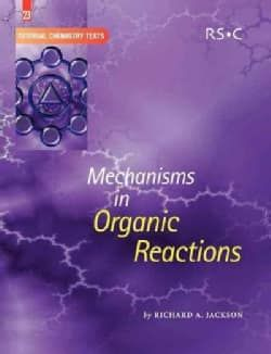 Mechanisms in Organic Reactions (Paperback) | Overstock.com Shopping - The Best Deals on Chemistry