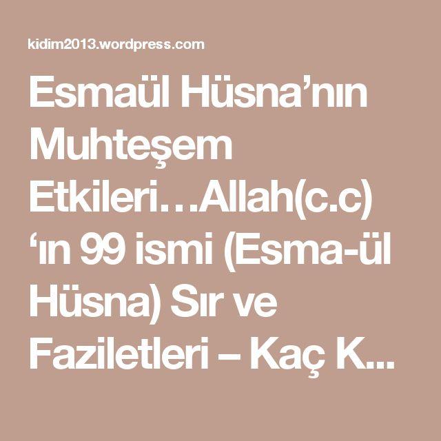 Esmaül Hüsna'nın Muhteşem Etkileri…Allah(c.c) 'ın 99 ismi (Esma-ül Hüsna) Sır ve Faziletleri – Kaç Kere Zikir Edilmeli  | Gülşah'ın Dünyası