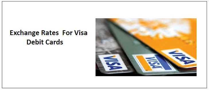Tips to Exchange Rates For Visa Debit Card A debit card is turning out to be an increasingly competitive choice for the UAE people, especially for foreign currency transactions or transactions abroad.