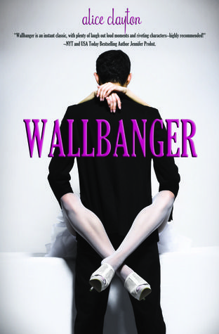 Wallbanger by Alice Clayton    LOVED it, loved it, loved it!!!  Yummy Simon and I want a wall crawling cat!