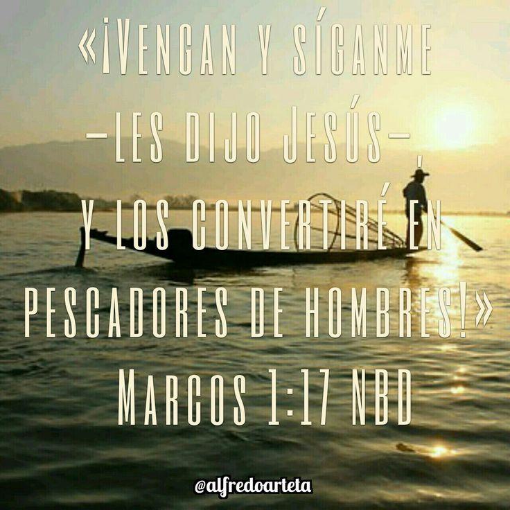 «¡Vengan y síganme —les dijo Jesús—, y los convertiré en pescadores de hombres!» Marcos 1:17 NBD